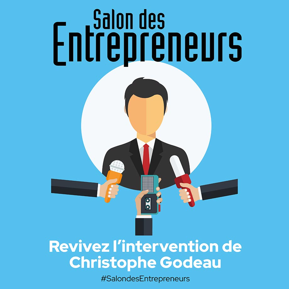 Revivez l'intervention de Christophe Godeau au Salon des Entrepreneurs