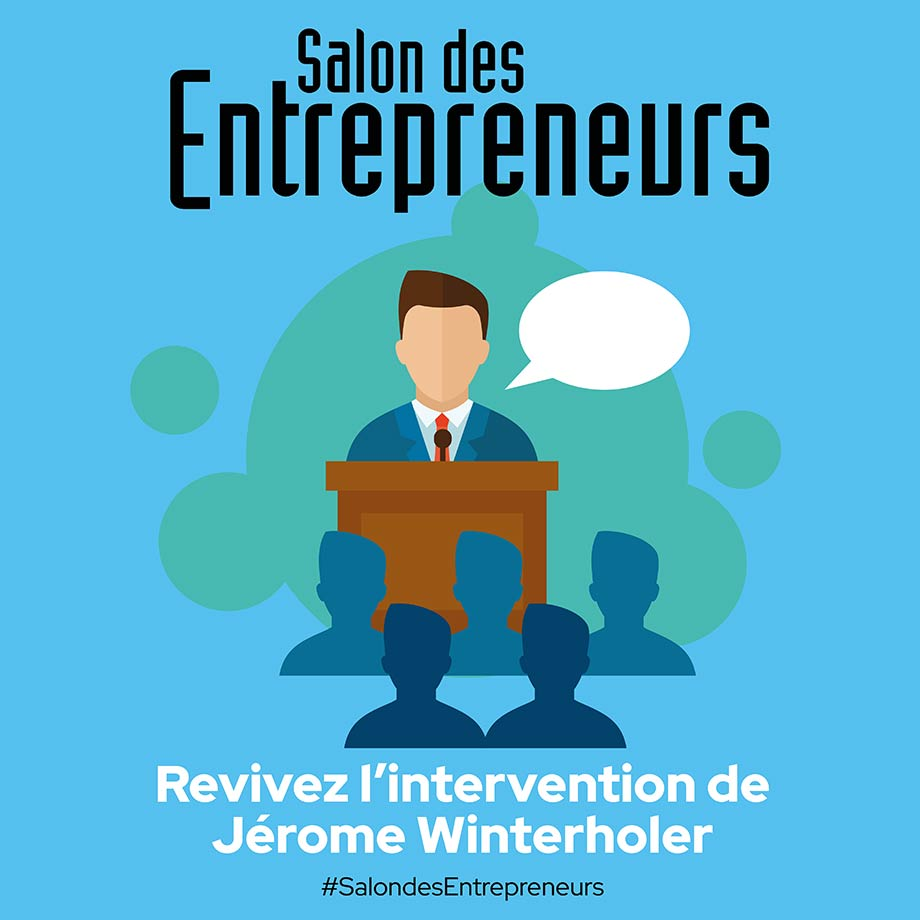 Intervention de Jérôme Winterholer au Salon des Entrepreneurs