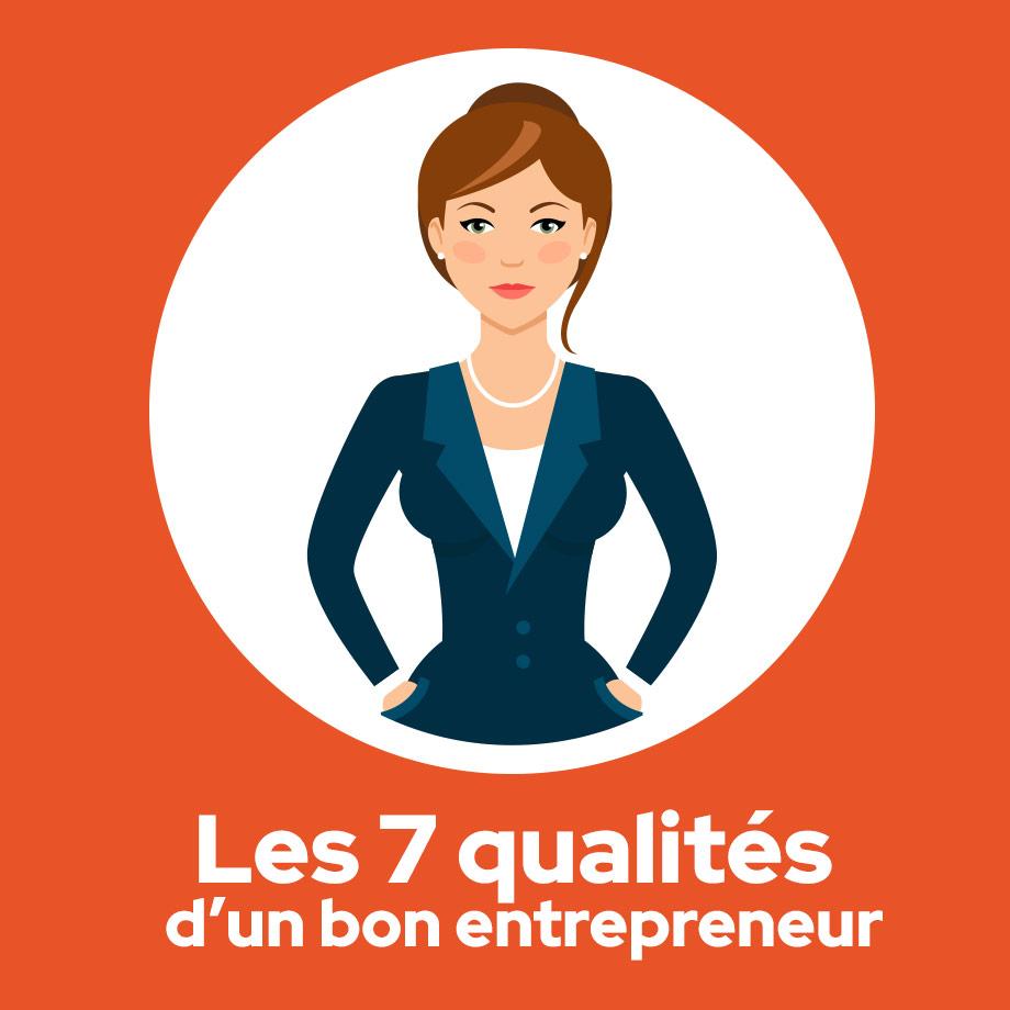 Les 7 qualités d'un bon entrepreneur